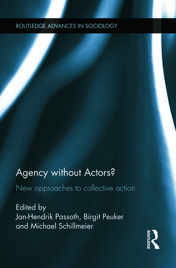 Agency without Actors? New Approaches to Collective Action book cover