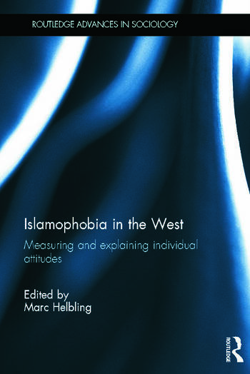 Islamophobia in the West Measuring and Explaining Individual Attitudes book cover