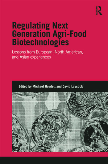 Regulating Next Generation Agri-Food Biotechnologies Lessons from European, North American and Asian Experiences book cover