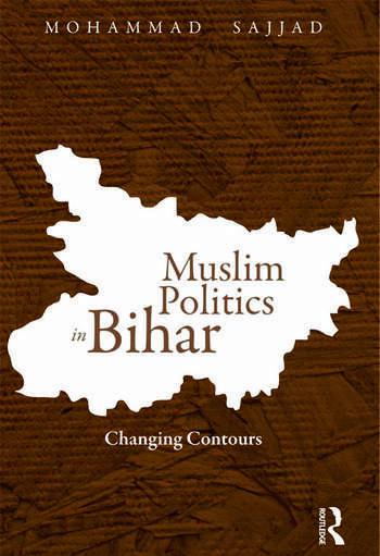 Muslim Politics in Bihar Changing Contours book cover