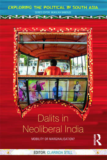 Dalits in Neoliberal India Mobility or Marginalisation? book cover