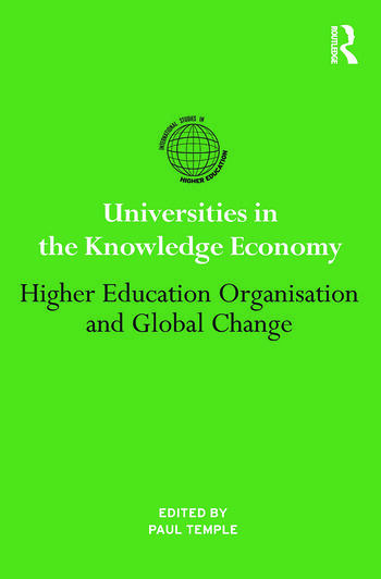Universities in the Knowledge Economy Higher education organisation and global change book cover