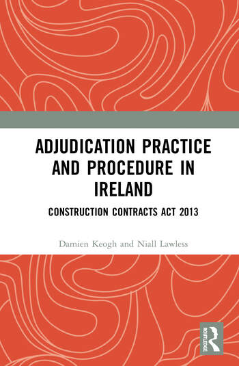 Adjudication Practice and Procedure Construction Contracts Act 2013 book cover