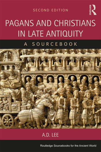 Pagans and Christians in Late Antiquity A Sourcebook book cover