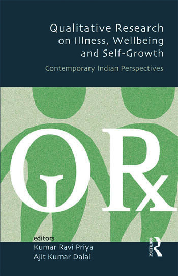 Qualitative Research on Illness, Wellbeing and Self-Growth Contemporary Indian Perspectives book cover