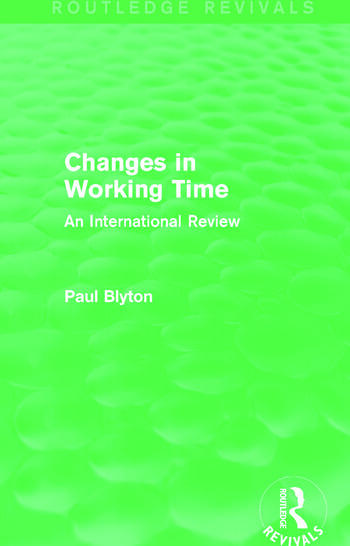 Changes in Working Time (Routledge Revivals) An International Review book cover