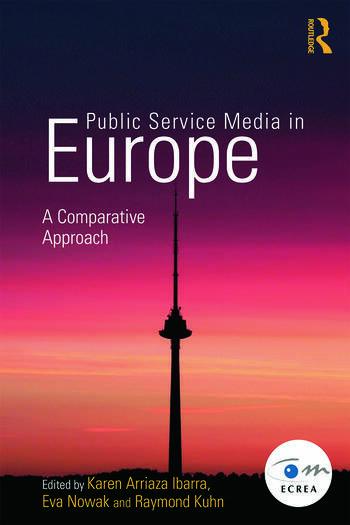 Public Service Media in Europe: A Comparative Approach book cover