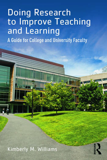 Doing Research to Improve Teaching and Learning A Guide for College and University Faculty book cover