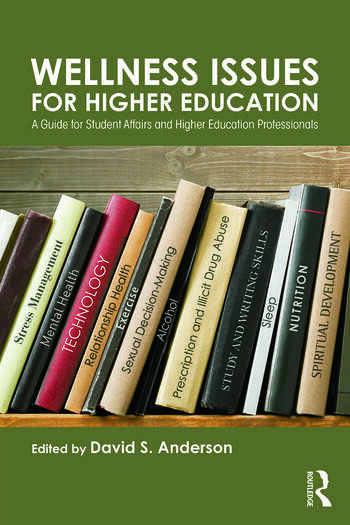 Wellness Issues for Higher Education A Guide for Student Affairs and Higher Education Professionals book cover