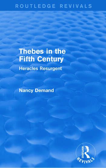 Thebes in the Fifth Century (Routledge Revivals) Heracles Resurgent book cover