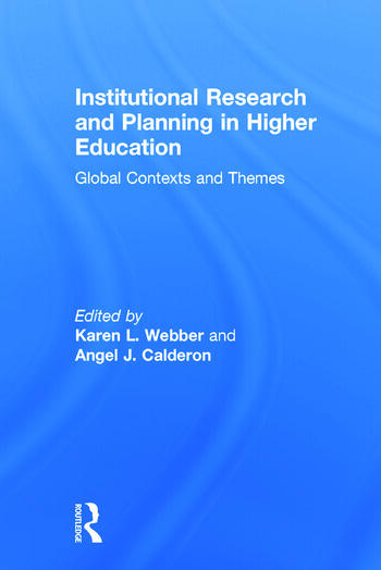 Institutional Research and Planning in Higher Education Global Contexts and Themes book cover