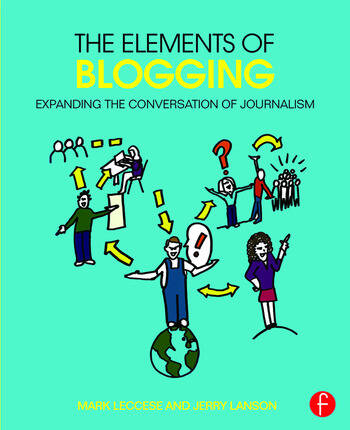 The Elements of Blogging Expanding the Conversation of Journalism book cover