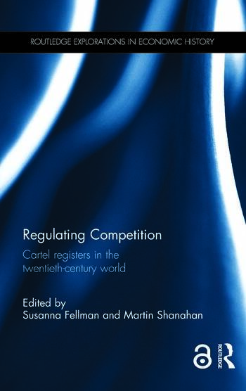 Regulating Competition Cartel registers in the twentieth-century world book cover