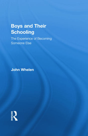 Boys and Their Schooling The Experience of Becoming Someone Else book cover