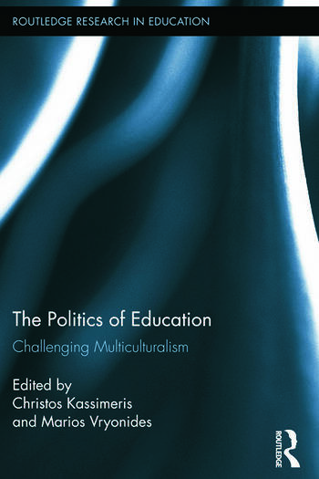 The Politics of Education Challenging Multiculturalism book cover