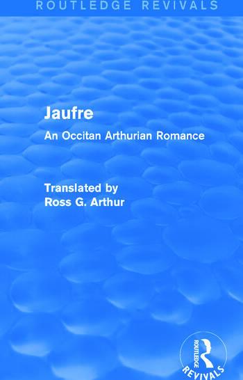 Jaufre (Routledge Revivals) An Occitan Arthurian Romance book cover