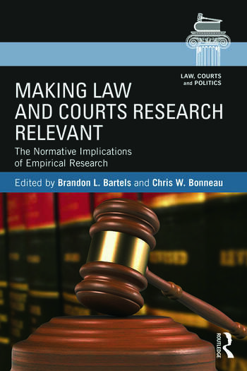Making Law and Courts Research Relevant The Normative Implications of Empirical Research book cover