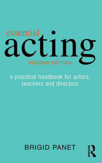 Essential Acting A Practical Handbook for Actors, Teachers and Directors book cover