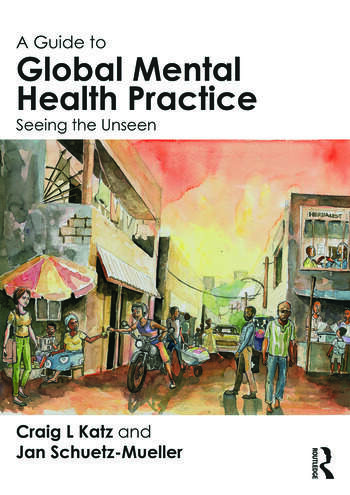 A Guide to Global Mental Health Practice Seeing the Unseen book cover