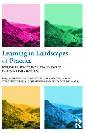 Learning in Landscapes of Practice Boundaries, identity, and knowledgeability in practice-based learning book cover