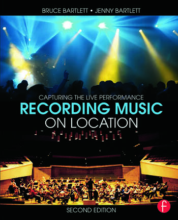 Recording Music on Location Capturing the Live Performance book cover
