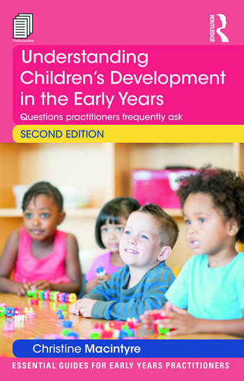 Understanding Children's Development in the Early Years Questions practitioners frequently ask book cover
