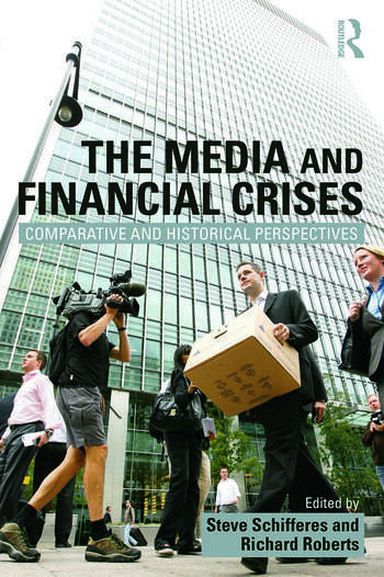 The Media and Financial Crises Comparative and Historical Perspectives book cover