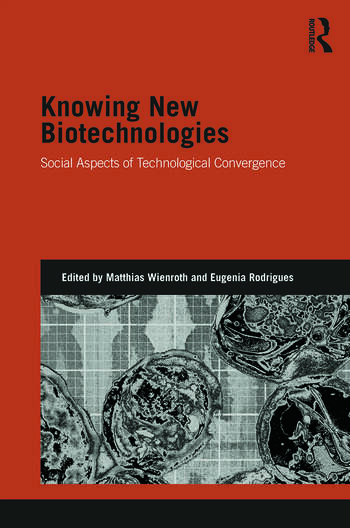 Knowing New Biotechnologies Social Aspects of Technological Convergence book cover