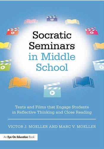 Socratic Seminars in Middle School Texts and Films That Engage Students in Reflective Thinking and Close Reading book cover