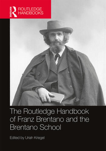 The Routledge Handbook of Franz Brentano and the Brentano School book cover