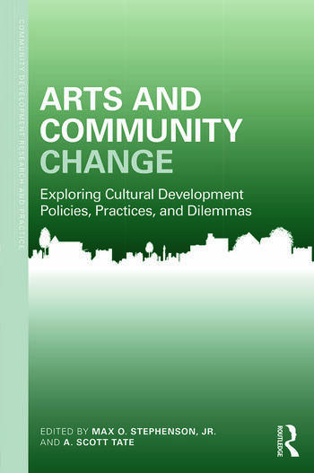 Arts and Community Change Exploring Cultural Development Policies, Practices and Dilemmas book cover