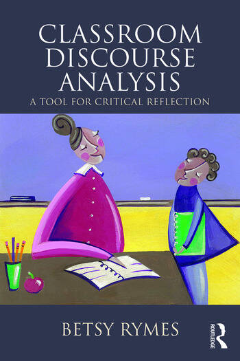 Classroom Discourse Analysis A Tool For Critical Reflection, Second Edition book cover