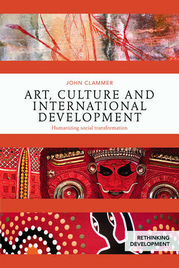 Art, Culture and International Development Humanizing social transformation book cover