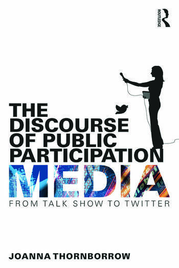 The Discourse of Public Participation Media From talk show to Twitter book cover