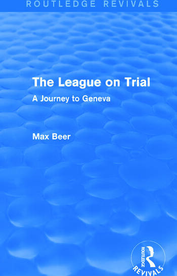 The League on Trial (Routledge Revivals) A Journey to Geneva book cover