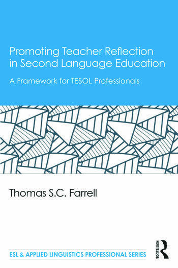 Promoting Teacher Reflection in Second Language Education A Framework for TESOL Professionals book cover