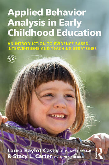 Applied Behavior Analysis in Early Childhood Education An Introduction to Evidence-based Interventions and Teaching Strategies book cover