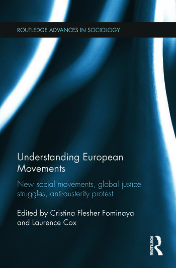 Understanding European Movements New Social Movements, Global Justice Struggles, Anti-Austerity Protest book cover