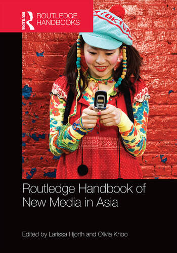 Routledge Handbook of New Media in Asia book cover