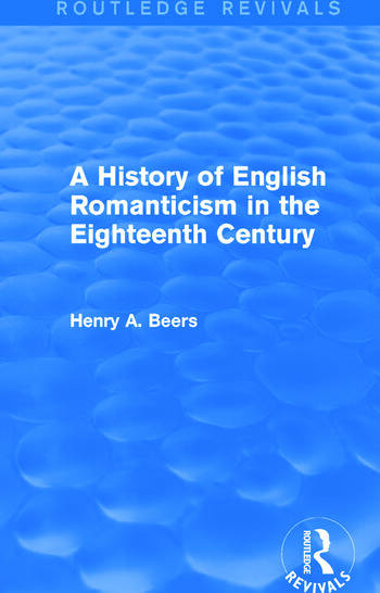 A History of English Romanticism in the Eighteenth Century (Routledge Revivals) book cover
