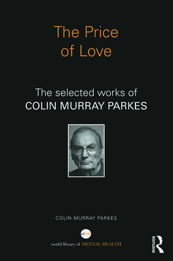 The Price of Love The selected works of Colin Murray Parkes book cover