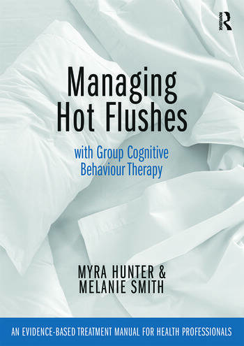 Managing Hot Flushes with Group Cognitive Behaviour Therapy An evidence-based treatment manual for health professionals book cover