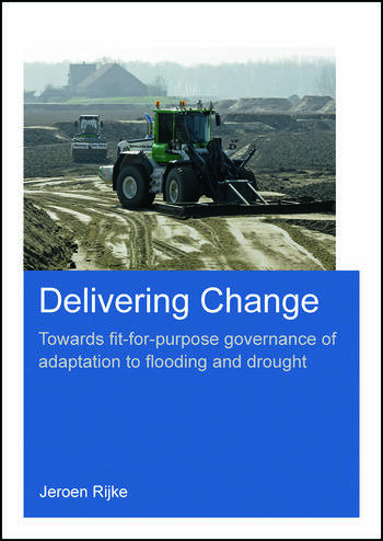 Delivering Change Towards Fit-for-Purpose Governance of Adaptation to Flooding and Drought book cover