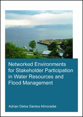 Networked Environments for Stakeholder Participation in Water Resources and Flood Management book cover