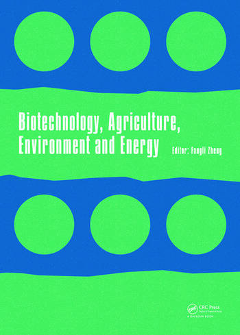 Biotechnology, Agriculture, Environment and Energy Proceedings of the 2014 International Conference on Biotechnology, Agriculture, Environment and Energy (ICBAEE 2014), May 22-23, 2014, Beijing, China. book cover