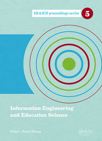 Information Engineering and Education Science Proceedings of the International Conference on Information Engineering and Education Science (ICIEES 2014), Tianjin, China, 12-13 June, 2014 book cover