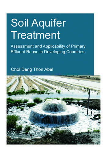 Soil Aquifer Treatment: Assessment and Applicability of Primary Effluent Reuse in Developing Countries book cover