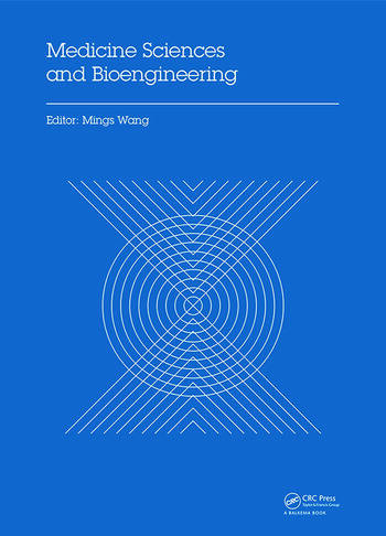 Medicine Sciences and Bioengineering Proceedings of the 2014 International Conference on Medicine Sciences and Bioengineering (ICMSB2014), Kunming, Yunnan, China, August 16-17, 2014 book cover