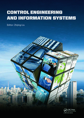 Control Engineering and Information Systems Proceedings of the 2014 International Conference on Control Engineering and Information Systems (ICCEIS 2014, Yueyang, Hunan, China, 20-22 June 2014). book cover