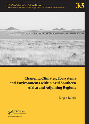 Changing Climates, Ecosystems and Environments within Arid Southern Africa and Adjoining Regions Palaeoecology of Africa 33 book cover